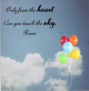 Heart In The Sky Quotes Touch the sky rumi quote