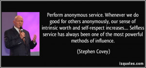 Perform anonymous service. Whenever we do good for others anonymously ...
