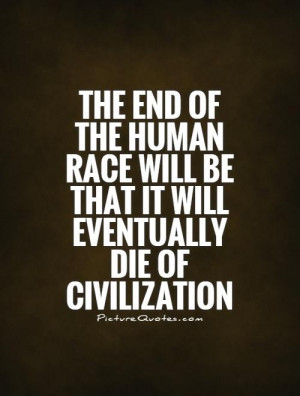 ... Quotes The End Quotes Civilization Quotes Ralph Waldo Emerson Quotes