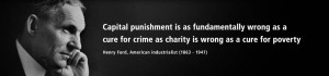 Capital punishment is as fundamentally wrong as a cure for...