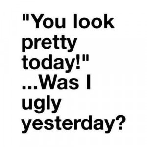 You look pretty