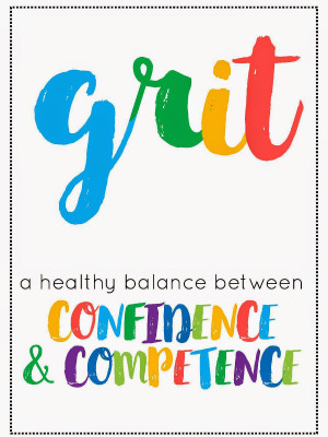 Here's one of my favorite quotes about grit: