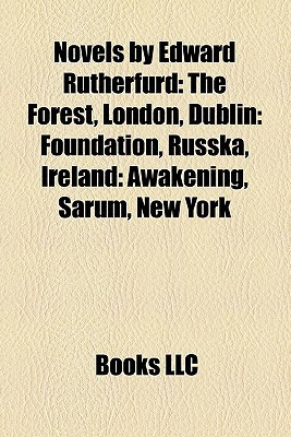 Novels by Edward Rutherfurd: The Forest, London, Dublin: Foundation ...