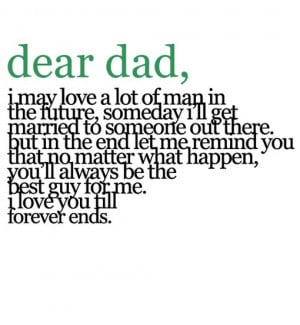 dear dad i may love a lot of man in the future someday