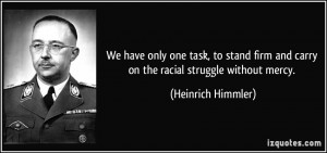 We have only one task, to stand firm and carry on the racial struggle ...