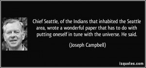 Chief Seattle, of the Indians that inhabited the Seattle area, wrote a ...