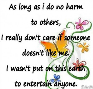 Inspiring love quotes i really dont care if someone doesnt like me