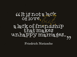 Marriages, love, and friendship quote