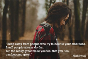 ... make you feel that you, too, can become great. - Mark Twain quote