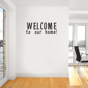 Home :: Vinyl Sayings and Quotes :: WELCOME to our Home
