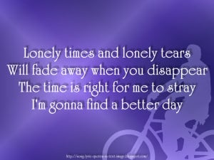 times and lonely tears will fade away when you disappear the time ...
