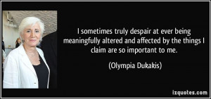 More Olympia Dukakis Quotes