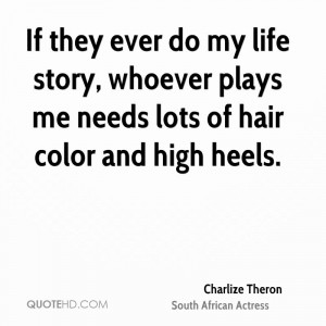 If they ever do my life story, whoever plays me needs lots of hair ...