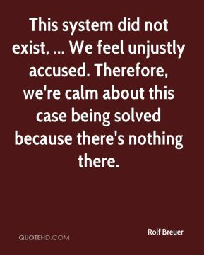 ... accused. Therefore, we're calm about this case being solved because