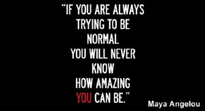 Wise words by Maya Angelou.