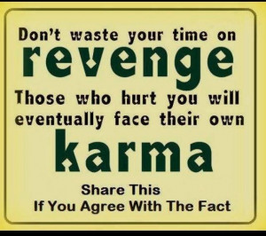 Karma - what comes around goes around