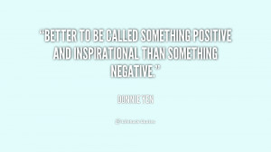 Better to be called something positive and inspirational than ...