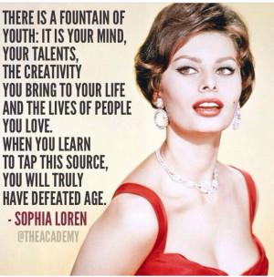 Sophia Loren quote Fountain of Youth: Sophia Loren, Inspiration ...