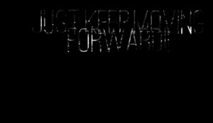 Quotes Picture: just keep moving forward!!