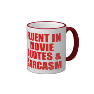 Movie Quotes And Sarcasm Ringer Coffee Mug