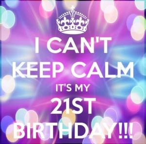 its my 21st birthday quotes its my 21st birthday quotes its my 21st ...