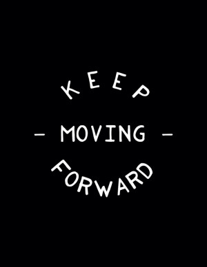 Tagged Keep Moving Forward | Leave a comment