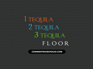 tequila-2-tequila-quote