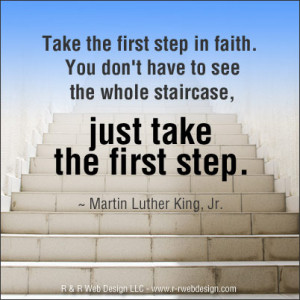 Take the first step in faith.