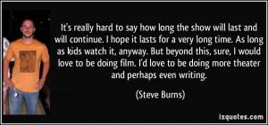 Steve Burns Quote
