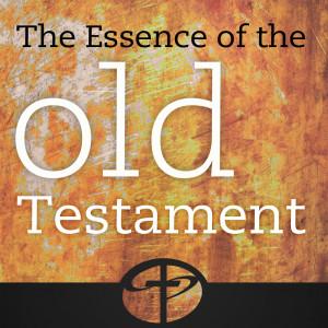 Old Testament Survey – Essence of the Old Testament