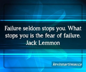 Where is the fear of failure paralyzing you?