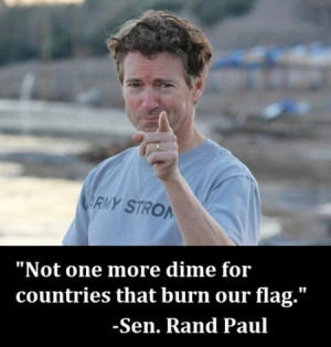 Not one more dime for countries that burn our flag.