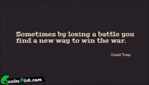 Sometimes By Losing A Battle by donald-trump Picture Quotes