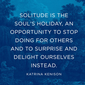 quotes-solitude-holiday-katrina-kenison-480x480.jpg