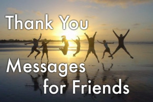 Thank you messages for your friend: messages, quotes, and Friendship ...