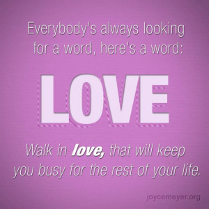 Walking in Love Quote by Joyce Meyer