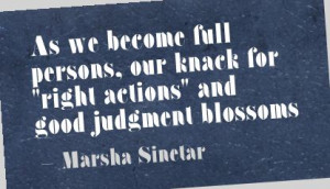 ... Full Persons Our Knack For Right Actions and Good Judgment Blossoms