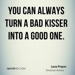 laura-prepon-laura-prepon-you-can-always-turn-a-bad-kisser-into-a-good ...