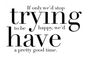 Trying To Be Happy Quotes