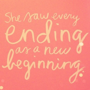 Quotes and Sayings / every ending is a new beginning