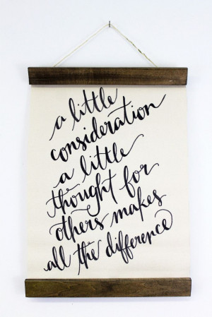 little consideration, a little thought for others makes all the ...