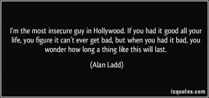 quote-i-m-the-most-insecure-guy-in-hollywood-if-you-had-it-good-all ...