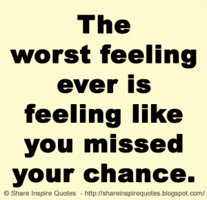 ... missed your chance. | Share Inspire Quotes - Inspiring Quotes | Love