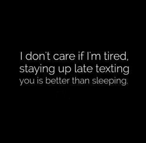 Don Care Tired Staying Late...
