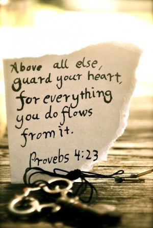 Proverbs....guard your heart