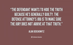 quote-Alan-Dershowitz-the-defendant-wants-to-hide-the-truth-63300.png