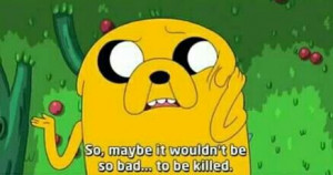 Adventure Time - Jake Quotes | ADVENTURE TIME
