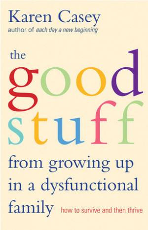 Good Stuff From Growing Up In A Dysfunctional Family: How to Survive ...