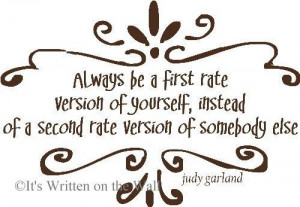 JUDY GARLAND QUOTE Always be a First Rate Version of Yourself Wall ...