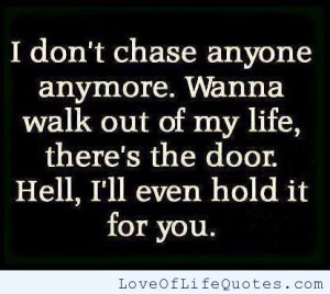 don't chase anyone